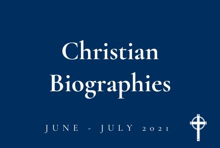 2021-0604 christian biographies